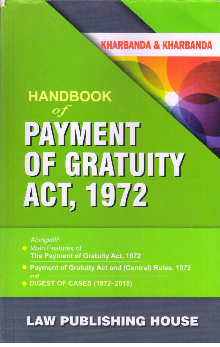 Handbook of payment of gratuity Act, 1972 by V  K  Kharbanda, Vipul  Kharbanda Edition 2019